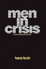 Men in Crisis: Human Breakdowns in Prison