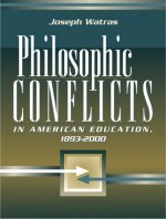 Philosophic Conflicts in American Education, 1893-2000