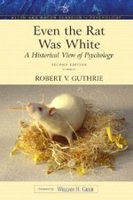 Even the Rat Was White: A Historical View of Psychology (Allyn & Bacon Classics Edition)