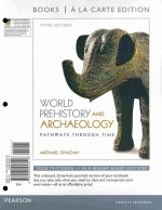World Prehistory and Archaeology, Books a la Carte Plus Mysearchlab with Etext -- Access Card Package