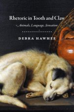 Rhetoric in Tooth and Claw: Animals, Language, Sensation