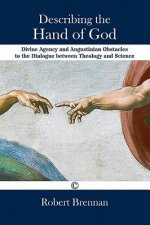 Describing the Hand of God: Divine Agency and Augustinian Obstacles to the Dialogue Between Theology and Science