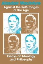 Against Self Images of Age: Essays on Ideology and Philosophy