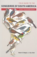 Field Guide to the Songbirds of South America: The Passerines