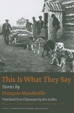 This Is What They Say: A Story Cycle Dictated in Northern Alberta in 1928
