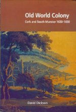 Old World Colony: Cork and South Munster 1630-1830