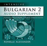 Intensive Bulgarian 2 Audio Supplement: To Accompany Intensive Bulgarian 2, a Textbook and Reference Grammar