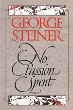 No Passion Spent: Essays 1978-1995