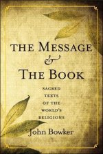 The Message and the Book: Sacred Texts of the World's Religions