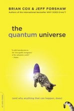 The Quantum Universe: And Why Anything That Can Happen, Does
