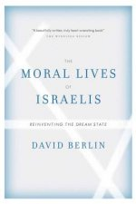 The Moral Lives of Israelis: Reinventing the Dream State