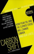 Carbon Shift: How Peak Oil and the Climate Crisis Will Change Canada (and Our Lives)