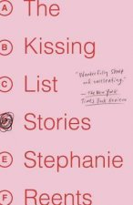 The Kissing List: Stories