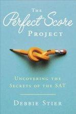 The Perfect Score Project: Uncovering the Secrets of the SAT