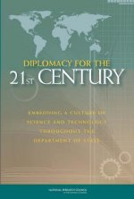 Diplomacy for the 21st Century: Embedding a Culture of Science and Technology Throughout the Department of State