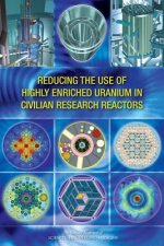 Reducing the Use of Highly Enriched Uranium in Civilian Research Reactors