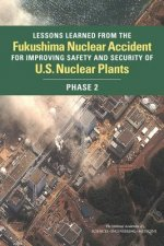 Lessons Learned from the Fukushima Accident for Improving Safety and Security of U.S. Nuclear Plants: Phase 2