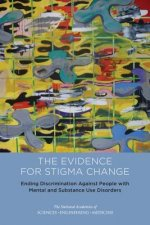 Ending Discrimination Against People with Mental and Substance Use Disorders: The Evidence for Stigma Change