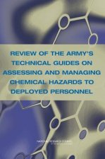 Review of the Army's Technical Guides on Assessing and Managing Chemical Hazards to Deployed Personnel