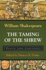 The Taming of the Shrew: Texts and Contexts