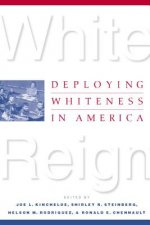 White Reign: Deploying Whiteness in America