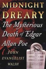 Midnight Dreary: The Mysterious Death of Edgar Allan Poe