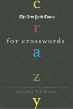 The New York Times Crazy for Crosswords: 75 Easy-To-Challenging Crossword Puzzles