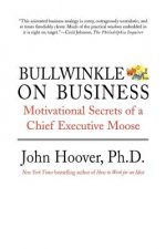 Bullwinkle on Business: Motivational Secrets of a Chief Executive Moose