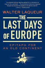 The Last Days of Europe: Epitaph for an Old Continent
