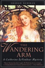 The Wandering Arm: A Catherine Levendeur Mystery