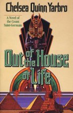 Out of the House of Life: A Novel of the Count Saint-Germain