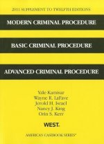 Modern Criminal Procedure, Basic Criminal Procedure, and Advanced Criminal Procedure, Supplement