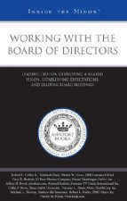 Working with the Board of Directors: Leading Ceos on Developing a Shared Vision, Establishing Expectations, and Leading Board Meetings