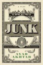 Junk: The Golden Age of Debt: A Play