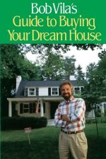 Bob Villa's Guide to Buying Your Dream House