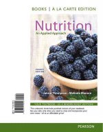 Nutrition: An Applied Approach, Books a la Carte Edition