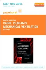 Pilbeam's Mechanical Ventilation - Pageburst E-Book on Vitalsource (Retail Access Card): Physiological and Clinical Applications