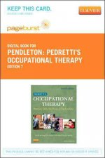 Pedretti's Occupational Therapy - Pageburst E-Book on Vitalsource (Retail Access Card): Practice Skills for Physical Dysfunction