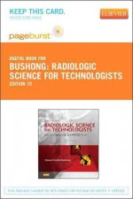 Radiologic Science for Technologists - Pageburst E-Book on Vitalsource (Retail Access Card): Physics, Biology, and Protection