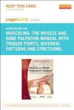 The Muscle and Bone Palpation Manual with Trigger Points, Referral Patterns and Stretching - Pageburst E-Book on Kno (Retail Access Card)