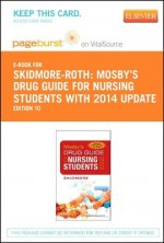 Mosby's Drug Guide for Nursing Students, with 2014 Update - Pageburst E-Book on Vitalsource (Retail Access Card)