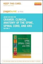 Clinical Anatomy of the Spine, Spinal Cord, and ANS - Pageburst E-Book on Kno (Retail Access Card)