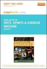 Sports & Exercise Massage - Pageburst E-Book on Kno (Retail Access Card): Comprehensive Care for Athletics, Fitness, & Rehabilitation
