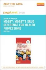 Mosby's Drug Reference for Health Professions - Pageburst E-Book on Kno (Retail Access Card)