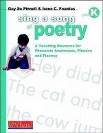 Sing a Song of Poetry, Grade K: A Teaching Resource for Phonemic Awareness, Phonics and Fluency