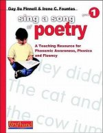 Sing a Song of Poetry, Grade 1: A Teaching Resource for Phonemic Awareness, Phonics and Fluency
