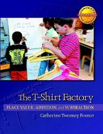 The T-Shirt Factory: Place Value, Addition, and Subtraction
