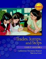 Trades, Jumps, and Stops: Early Algebra