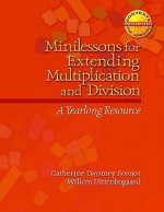 Minilessons for Extending Multiplication and Division: A Yearlong Resource
