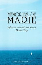 Memories of Marie Clay: Reflections on the Life and Work of Marie Clay